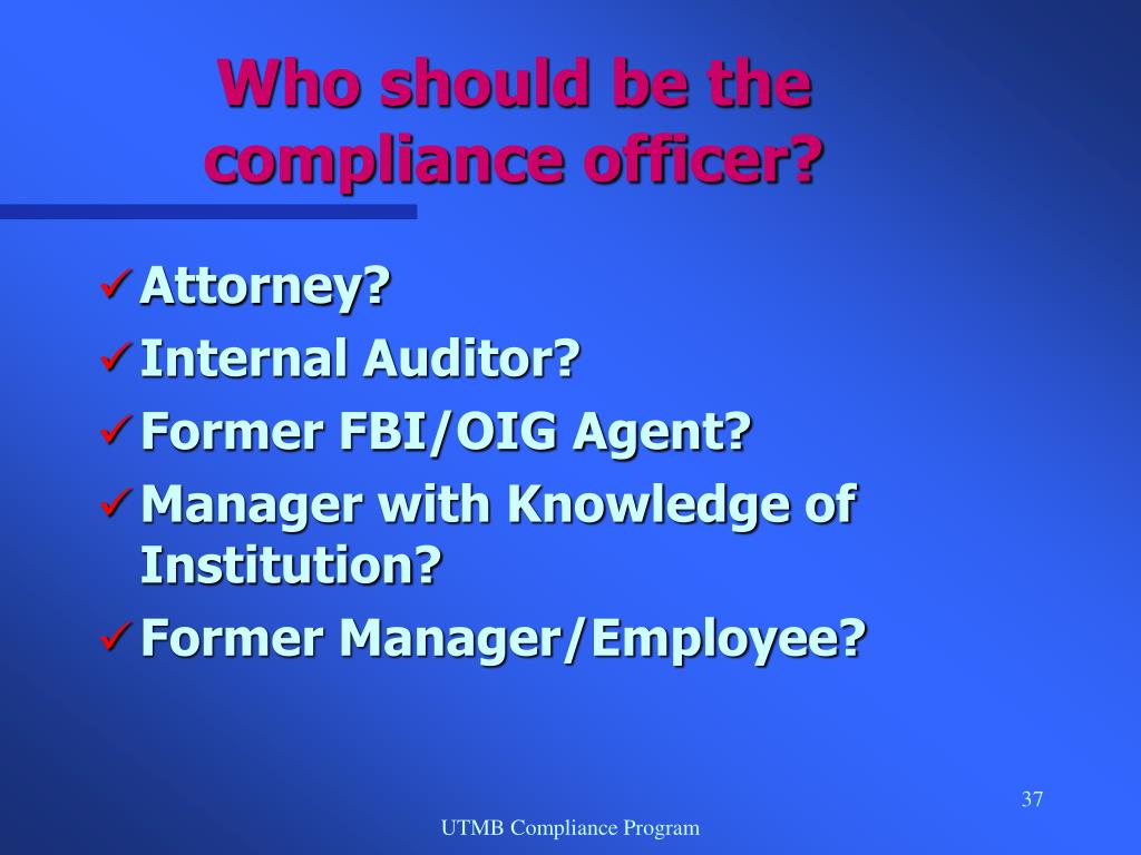 Who should be the compliance officer?