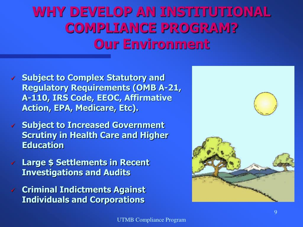WHY DEVELOP AN INSTITUTIONAL COMPLIANCE PROGRAM?