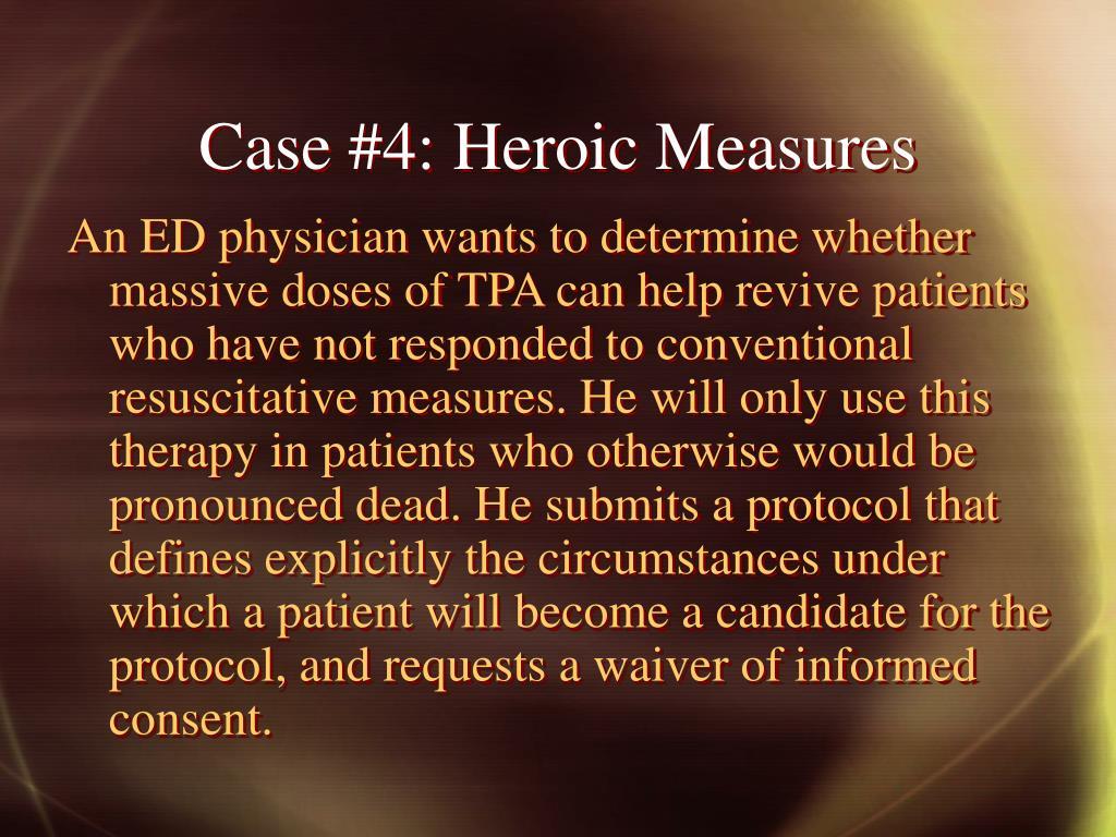 Case #4: Heroic Measures