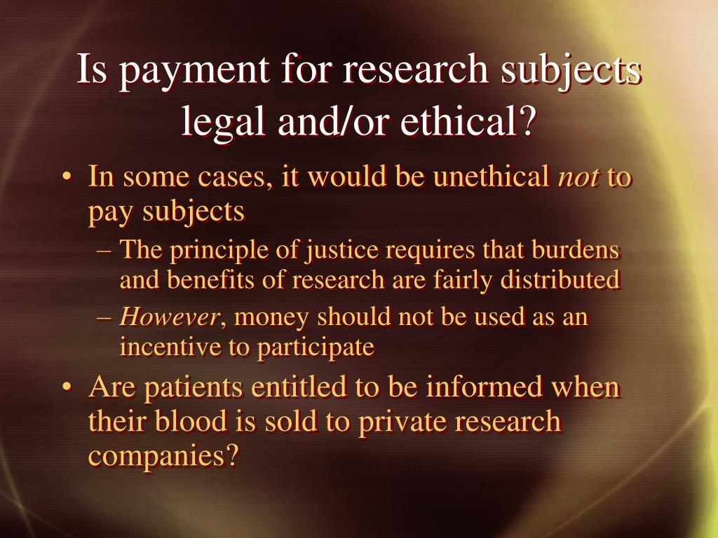 Is payment for research subjects legal and/or ethical?
