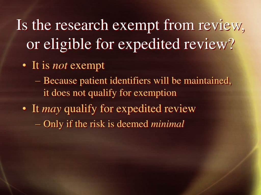Is the research exempt from review, or eligible for expedited review?