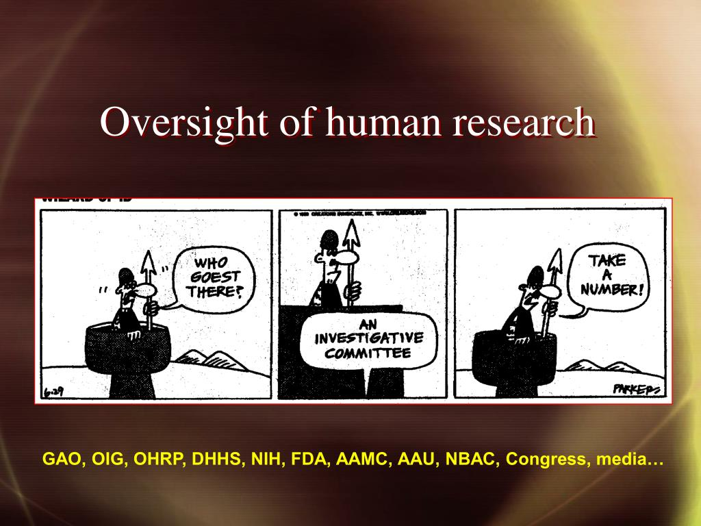 Oversight of human research