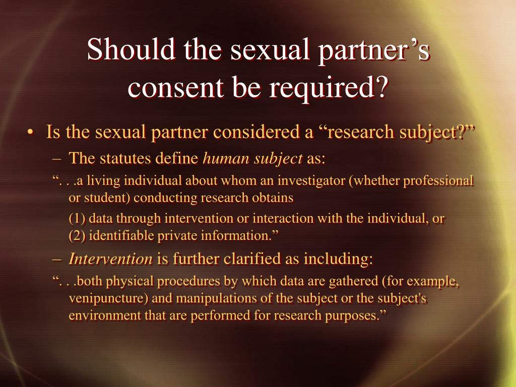 Should the sexual partner's consent be required?