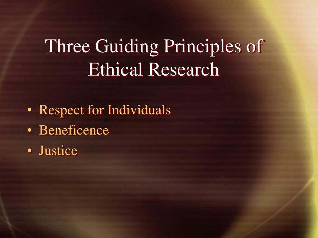 Three Guiding Principles of Ethical Research