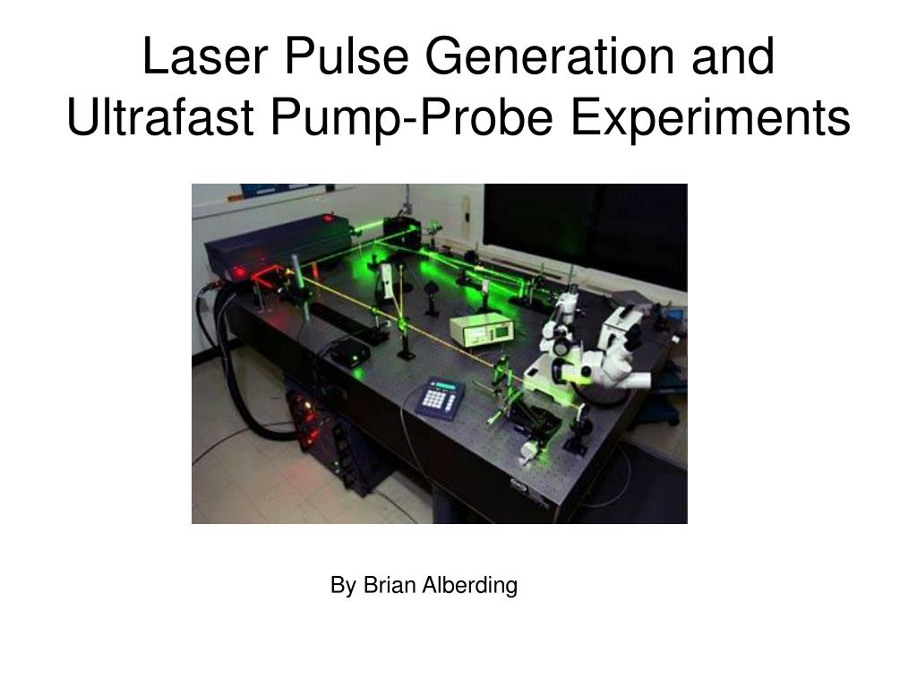 laser pulse generation and ultrafast pump probe experiments l.