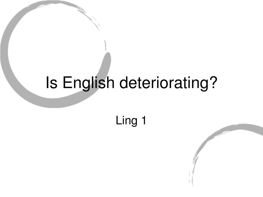 Is English deteriorating?
