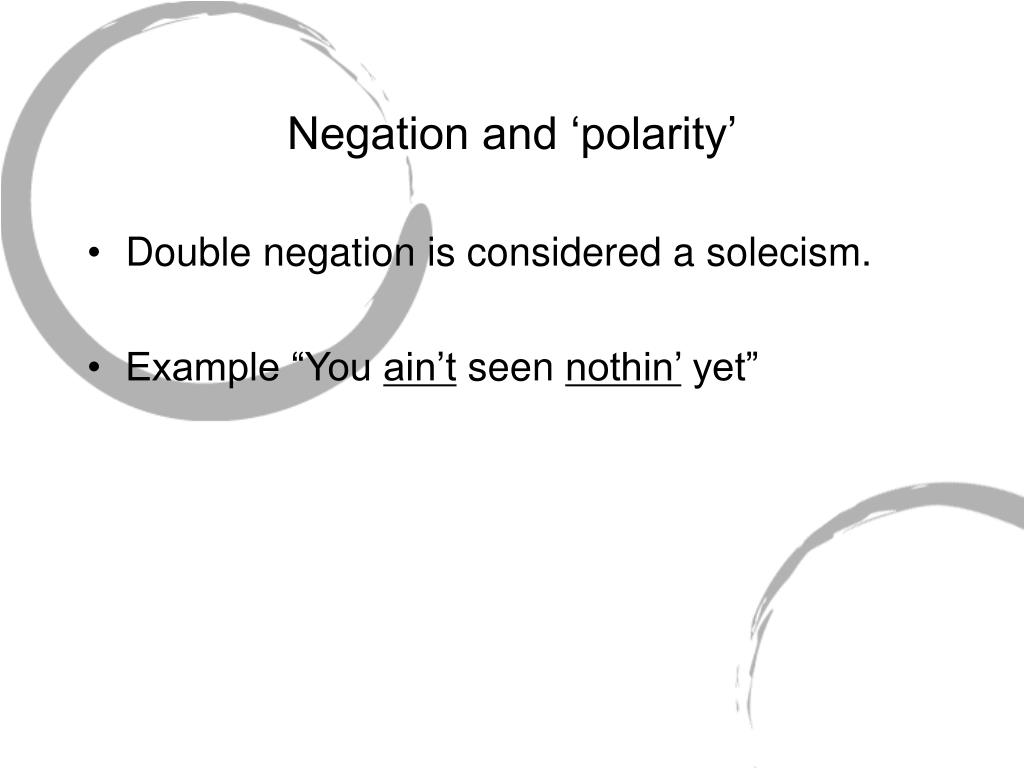 Negation and 'polarity'