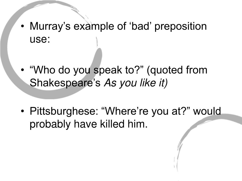Murray's example of 'bad' preposition use: