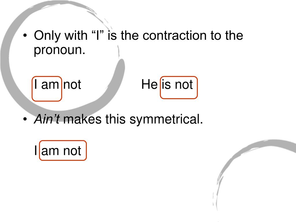 "Only with ""I"" is the contraction to the pronoun."
