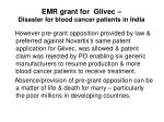 emr grant for glivec disaster for blood cancer patients in india9