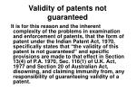 validity of patents not guaranteed