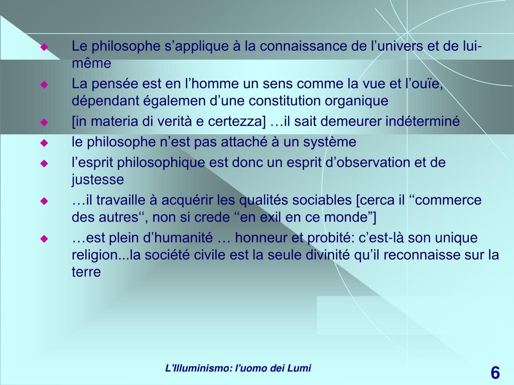 Le philosophe s'applique à la connaissance de l'univers et de lui-même