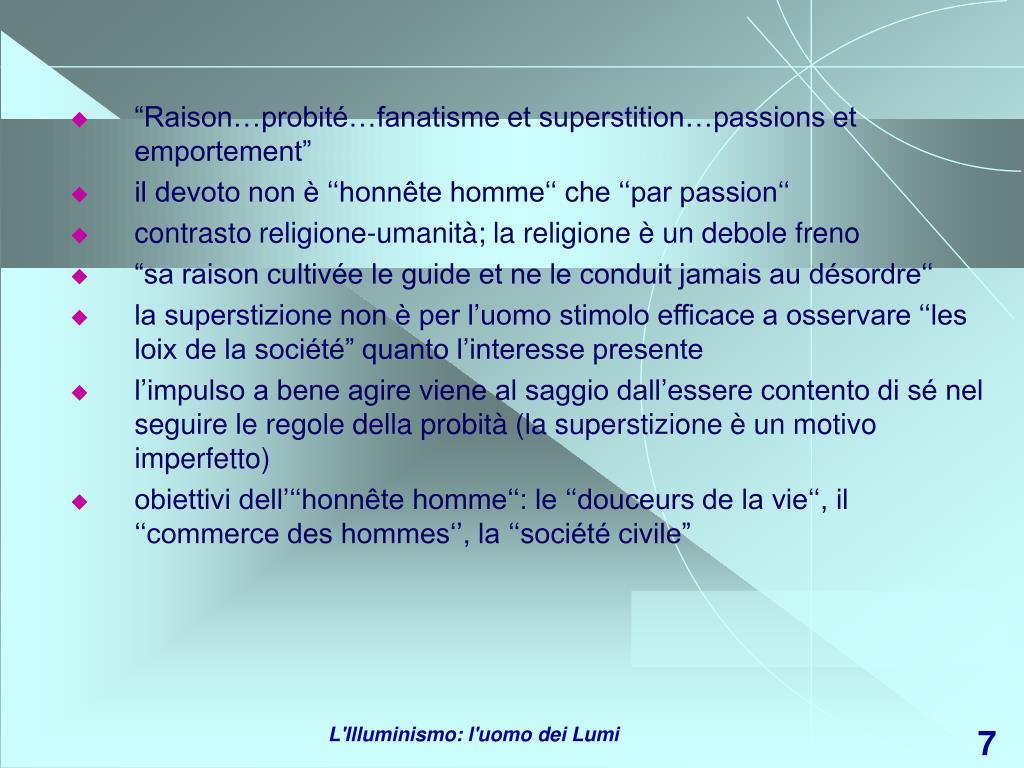 """""""Raison…probité…fanatisme et superstition…passions et emportement"""""""