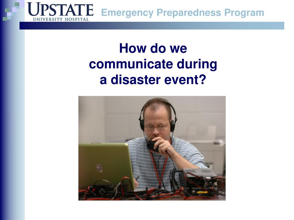 How do we communicate during a disaster event?