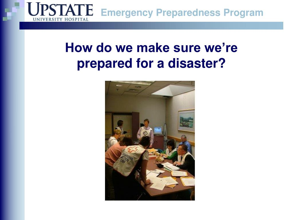 How do we make sure we're prepared for a disaster?
