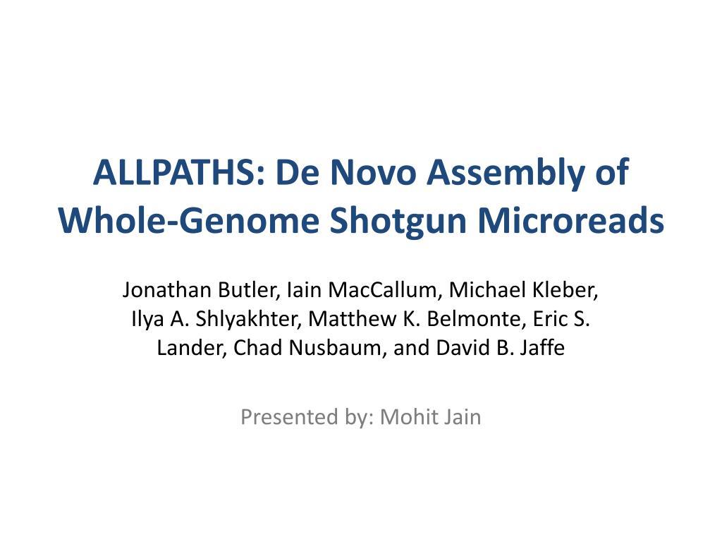 ALLPATHS: De Novo Assembly of Whole-Genome Shotgun