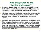 who brings what to the testing environment