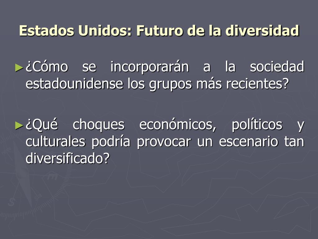 Estados Unidos: Futuro de la diversidad
