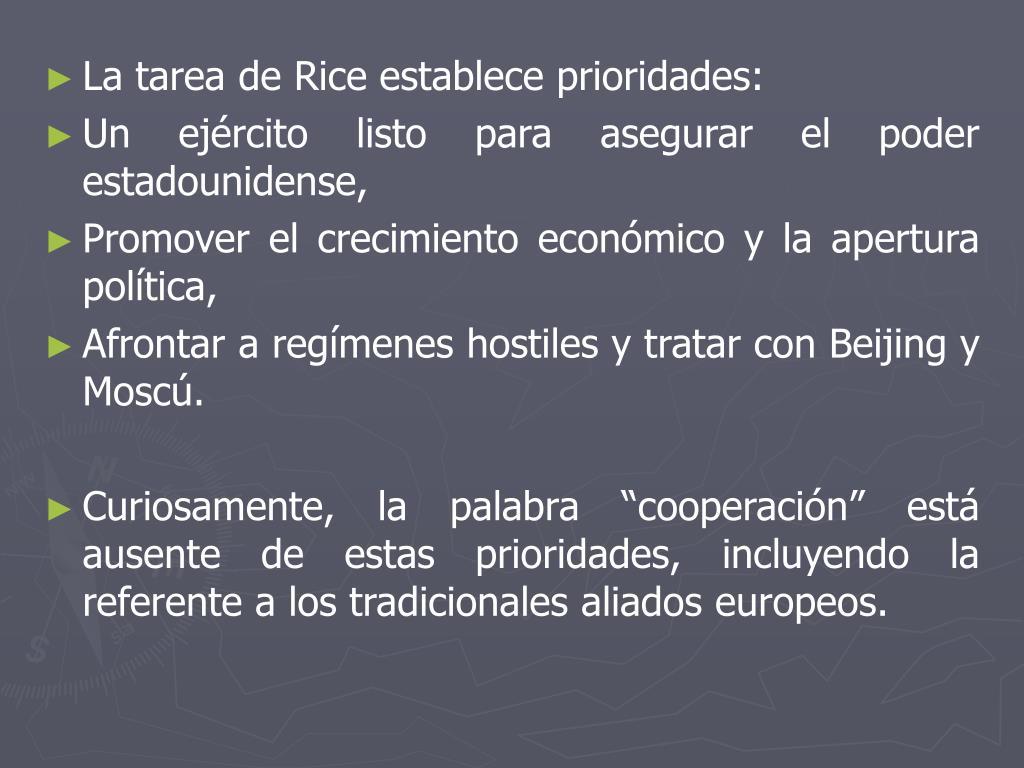 La tarea de Rice establece prioridades: