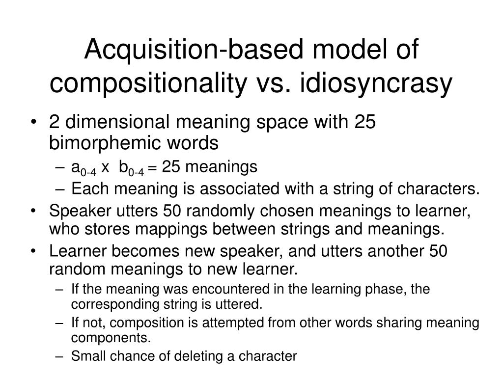 Acquisition-based model of compositionality vs. idiosyncrasy