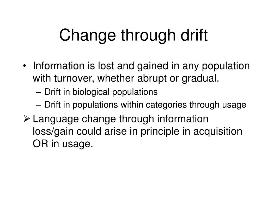 Change through drift
