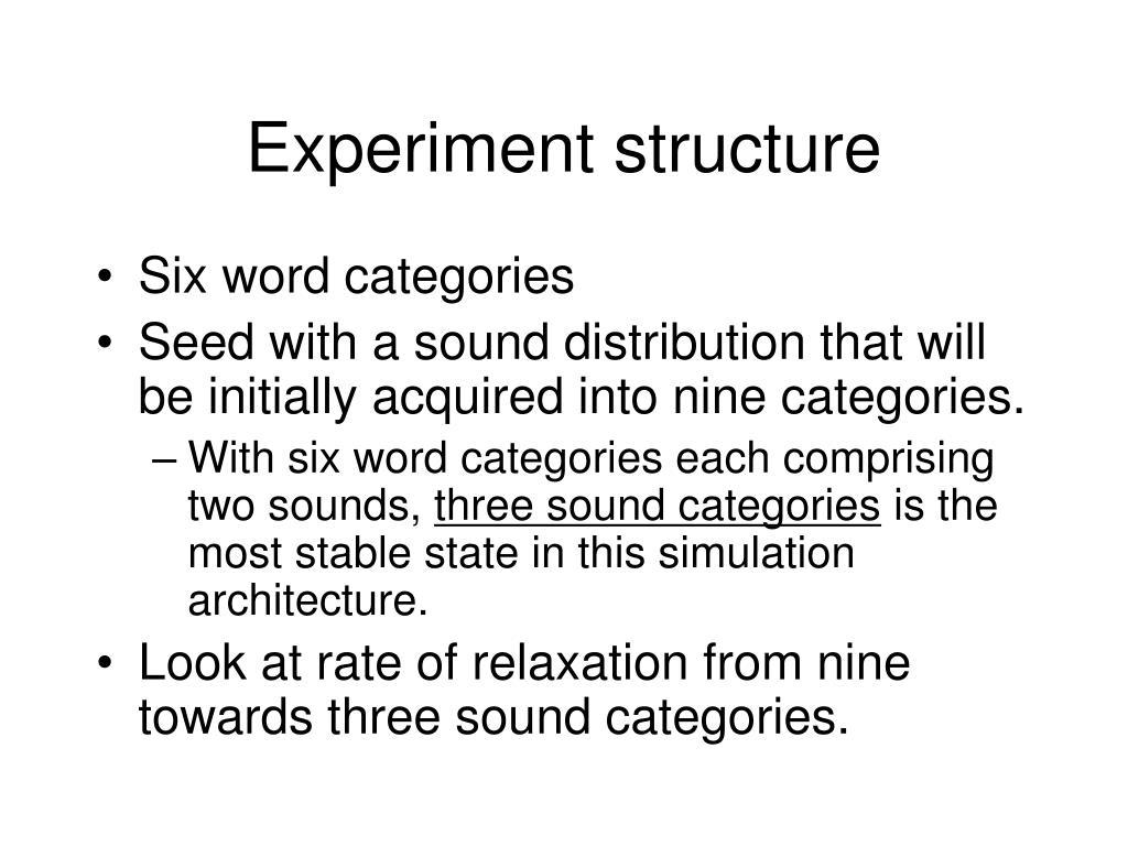 Experiment structure