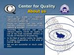 center for quality about us