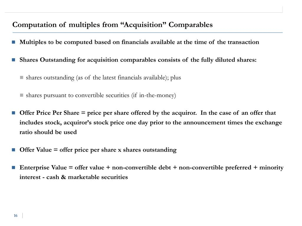 Multiples to be computed based on financials available at the time of the transaction