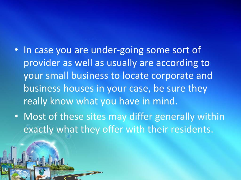 In case you are under-going some sort of provider as well as usually are according to your small business to locate corporate and business houses in your case, be sure they really know what you have in mind.