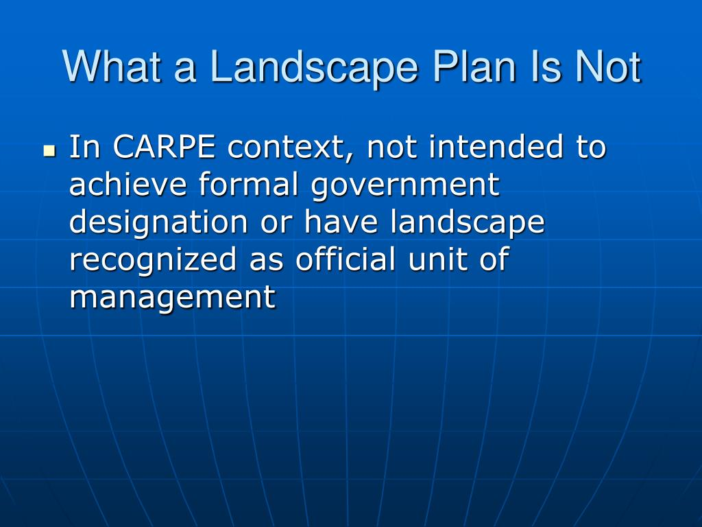 What a Landscape Plan Is Not