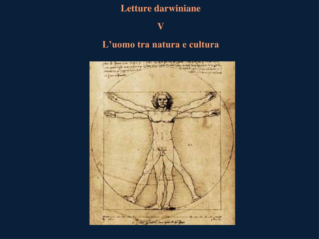 letture darwiniane v l uomo tra natura e cultura
