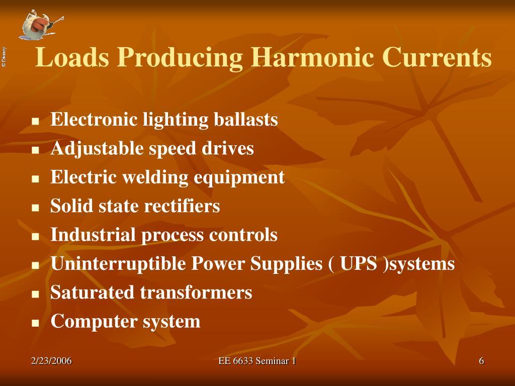 Loads Producing Harmonic Currents