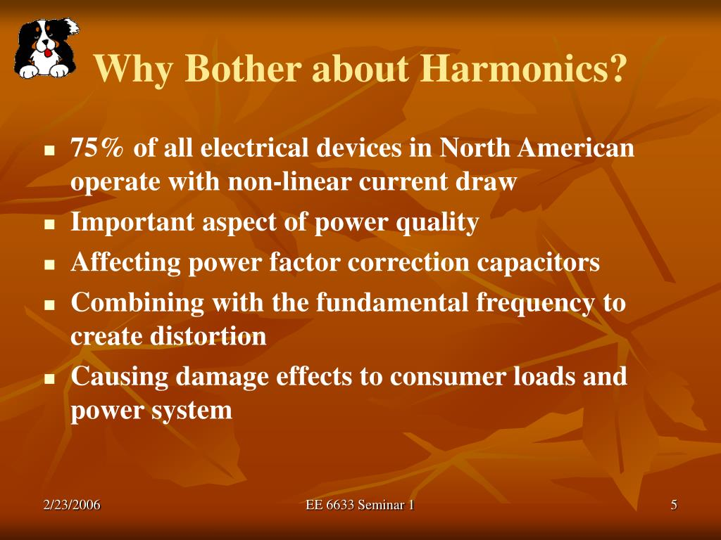 Why Bother about Harmonics?