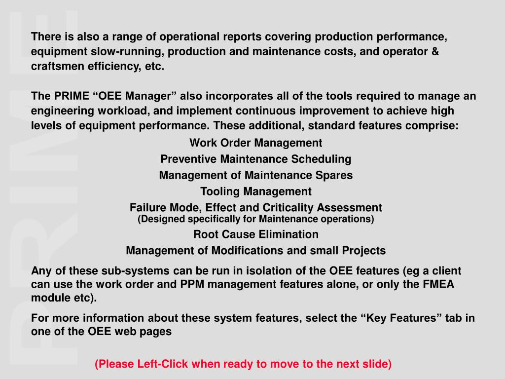 There is also a range of operational reports covering production performance, equipment slow-running, production and maintenance costs, and operator & craftsmen efficiency, etc.
