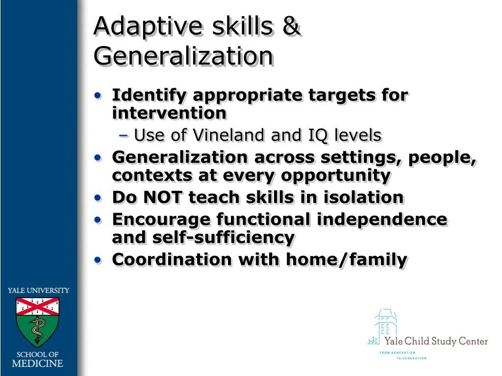 Adaptive skills & Generalization