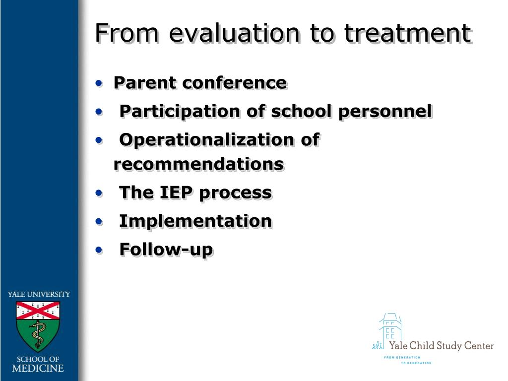 From evaluation to treatment