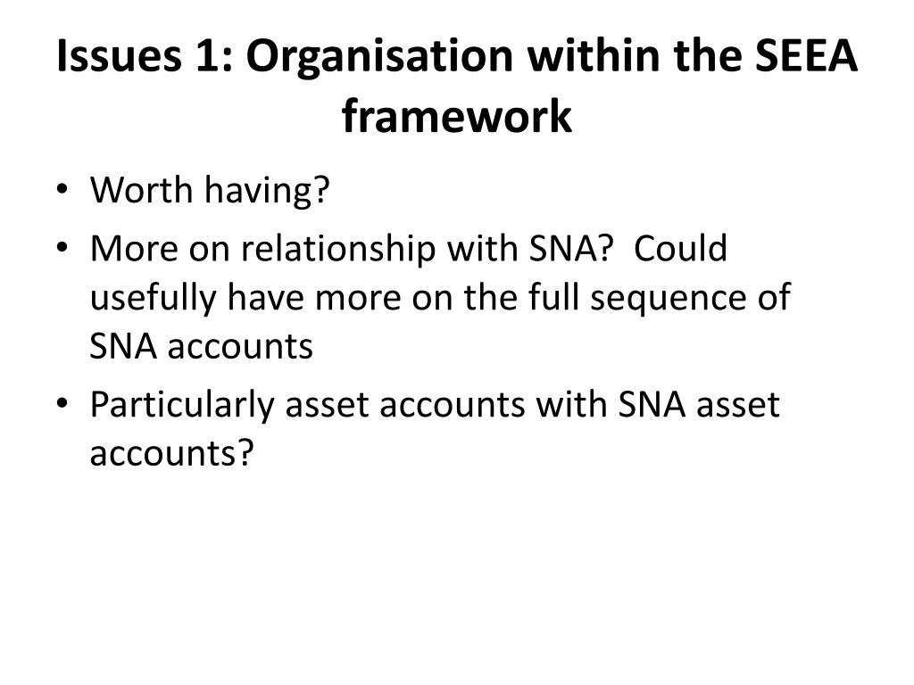 Issues 1: Organisation within the SEEA framework