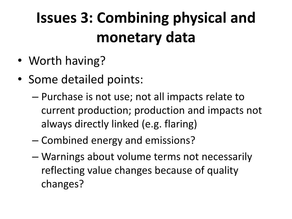 Issues 3: Combining physical and monetary data