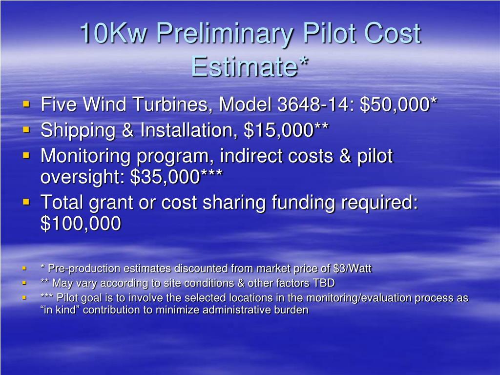 10Kw Preliminary Pilot Cost Estimate*