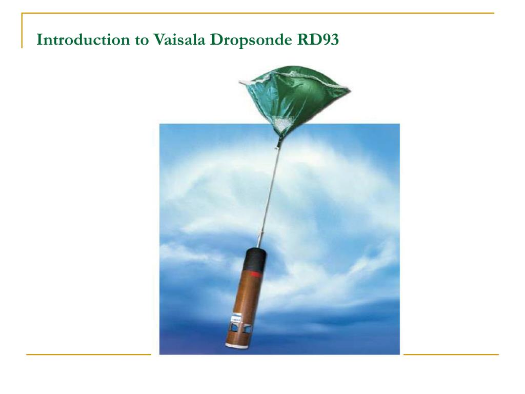 Introduction to Vaisala Dropsonde RD93