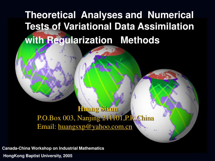 Theoretical  Analyses and  Numerical Tests of Variational Data Assimilation with Regularization   Me...