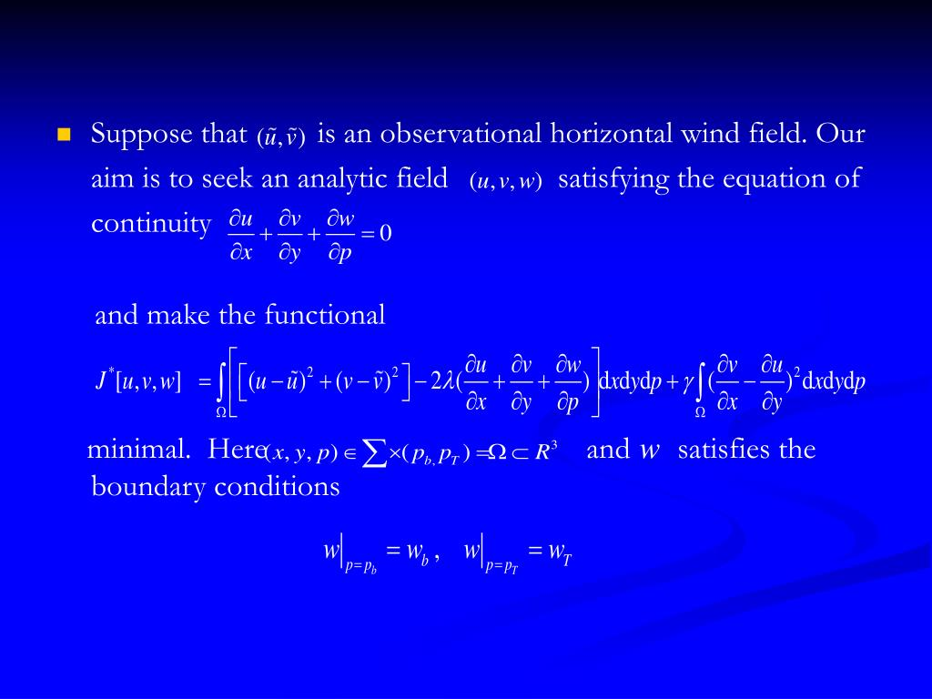Suppose that         is an observational horizontal wind field. Our aim is to seek an analytic field              satisfying the equation of continuity