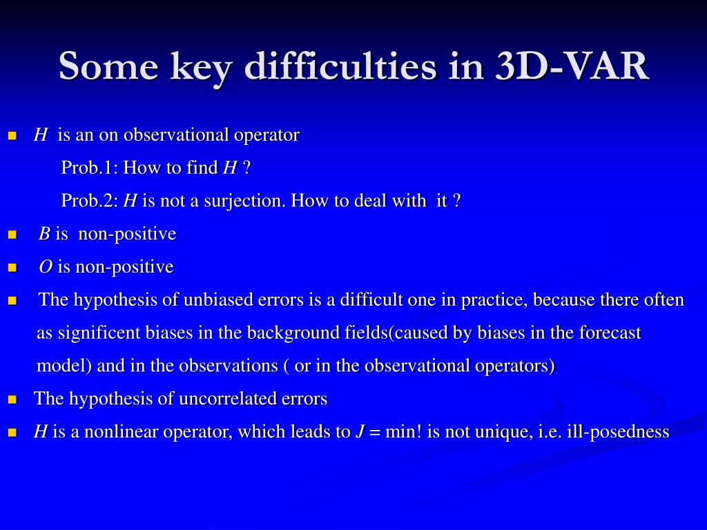 Some key difficulties in 3D-VAR