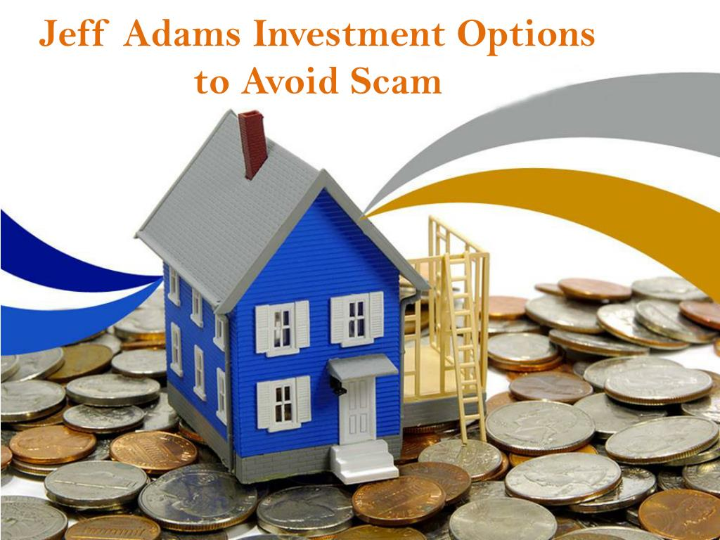 jeff adams investment options to avoid scam l.