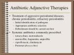 antibiotic adjunctive therapies