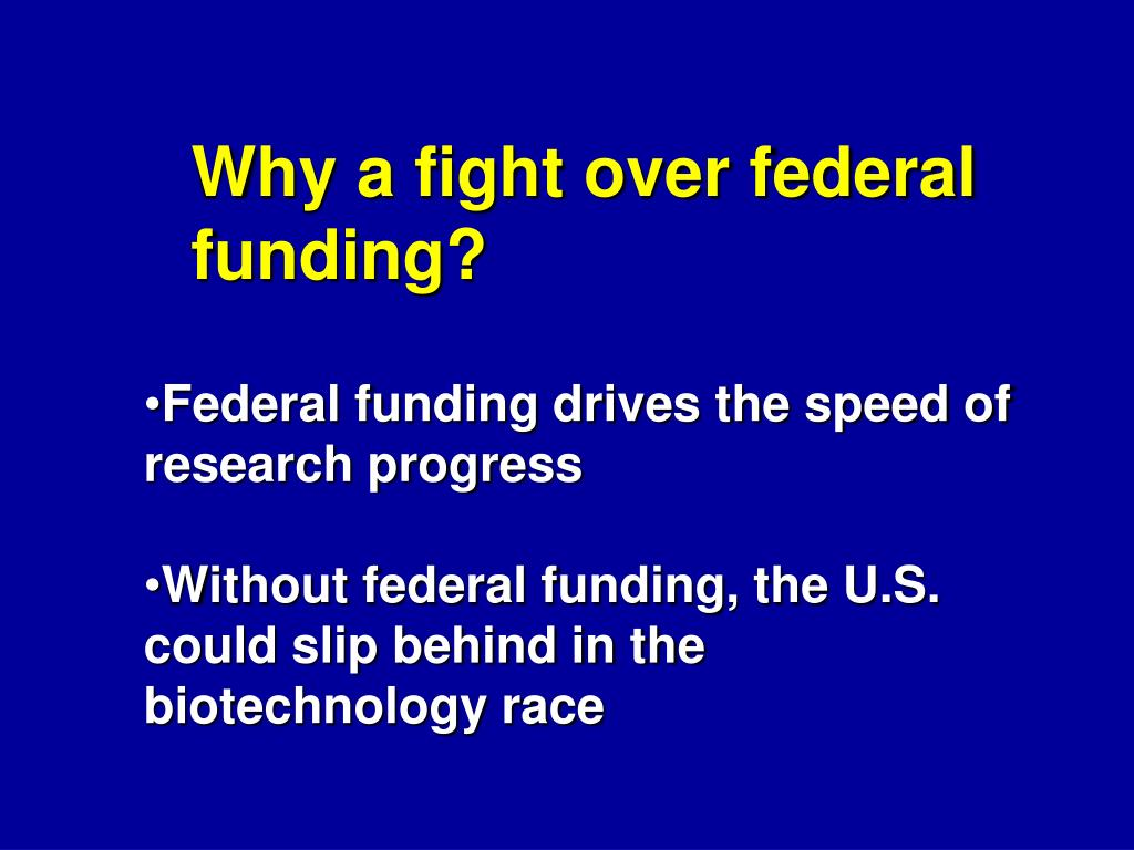 Why a fight over federal funding?