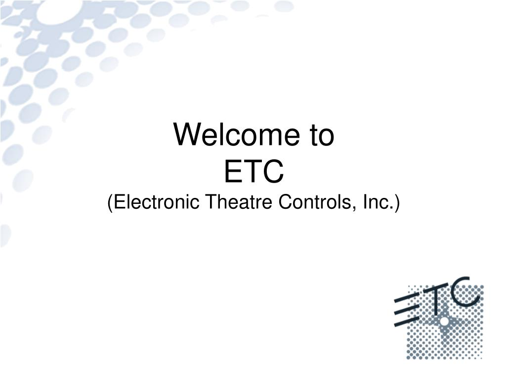 welcome to etc electronic theatre controls inc l.