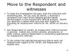 move to the respondent and witnesses