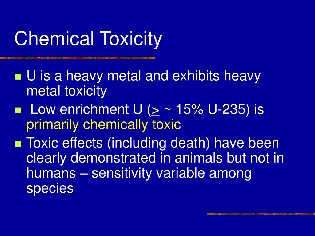 U is a heavy metal and exhibits heavy metal toxicity