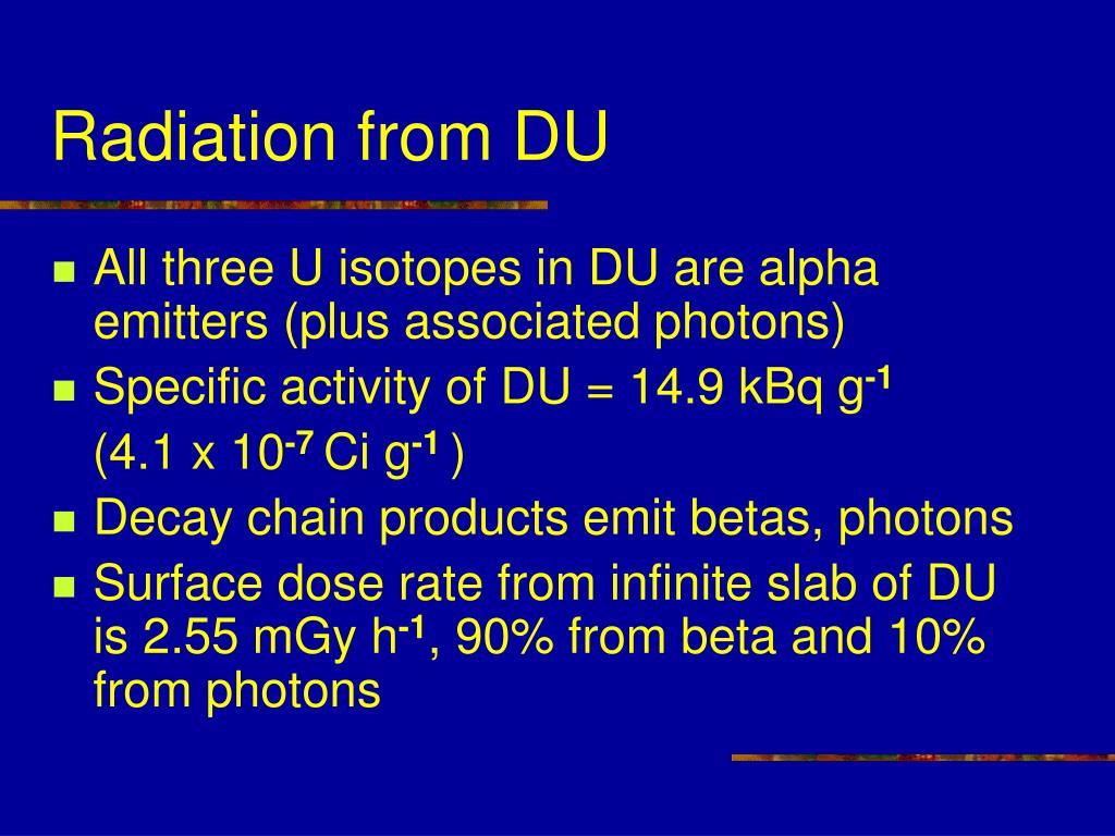 Radiation from DU